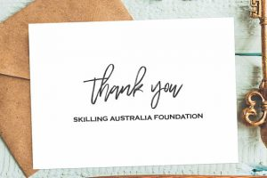 Thank You Skilling Australia Foundation